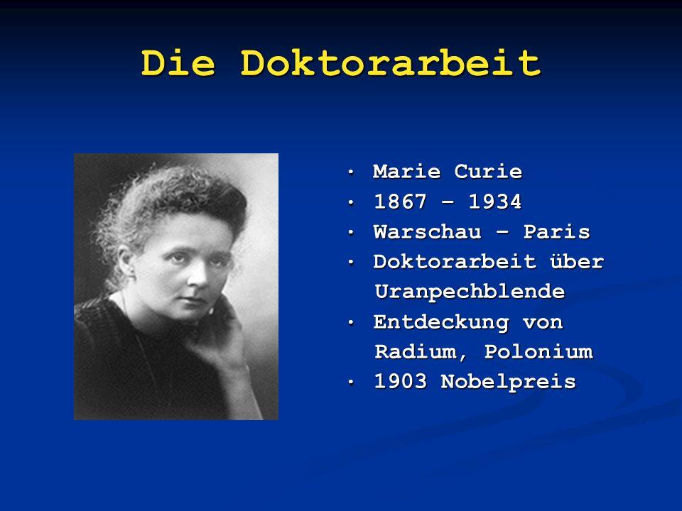 Die Doktorarbeit Marie Curie 1867 – 1934 Warschau – Paris
