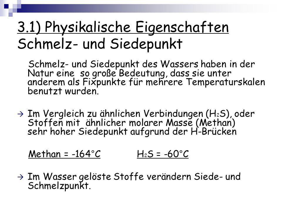 3.1) Physikalische Eigenschaften Schmelz- und Siedepunkt