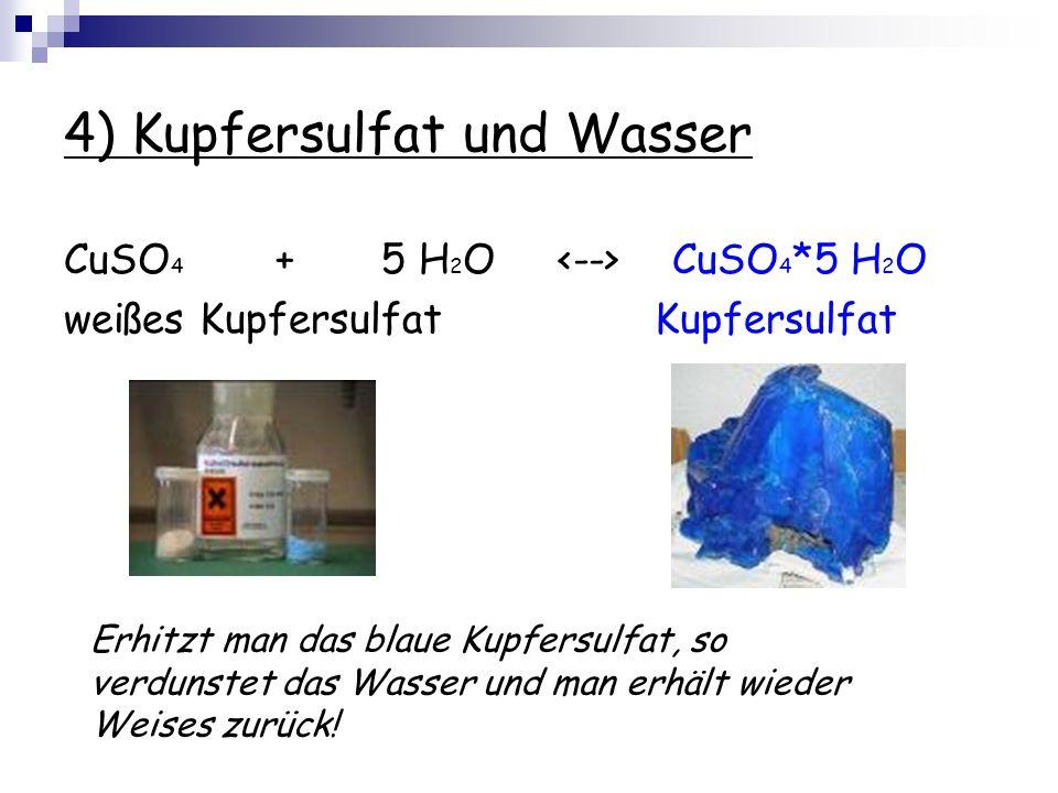 4) Kupfersulfat und Wasser
