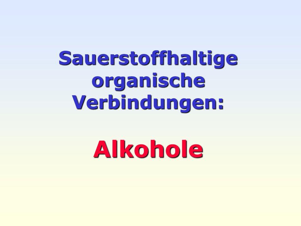 Sauerstoffhaltige organische Verbindungen: Alkohole
