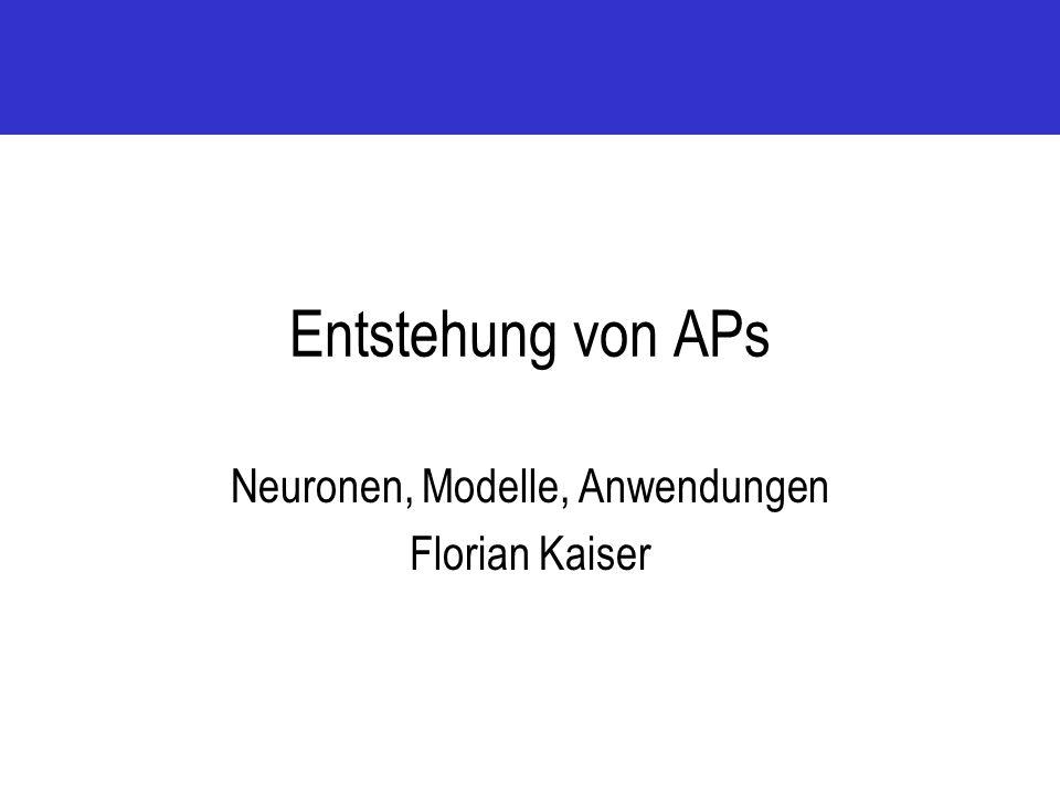 Neuronen, Modelle, Anwendungen Florian Kaiser