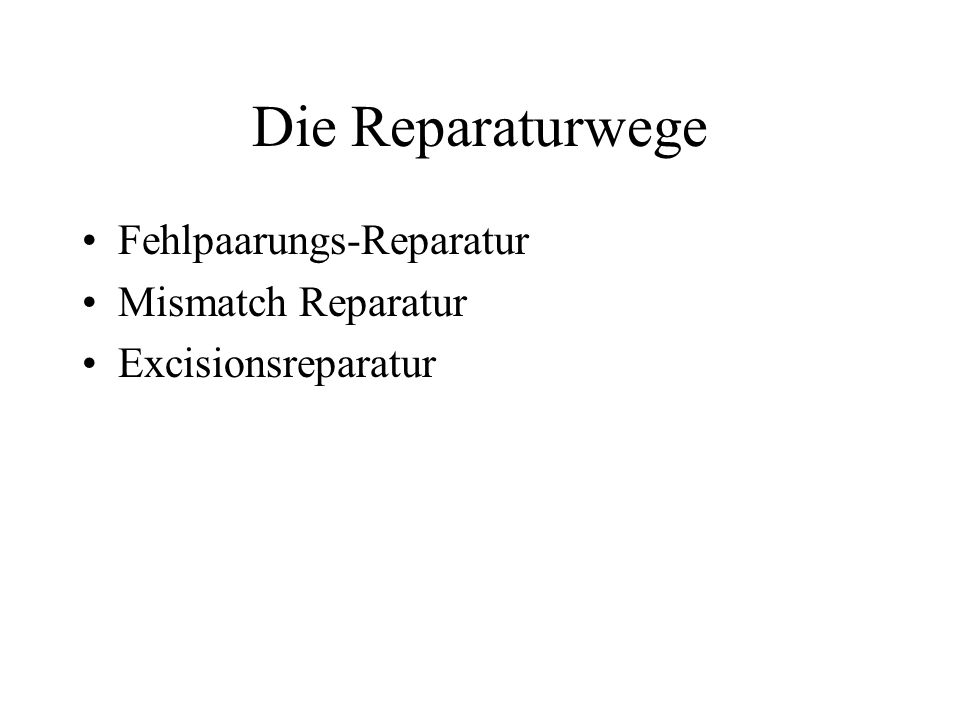Die Reparaturwege Fehlpaarungs-Reparatur Mismatch Reparatur