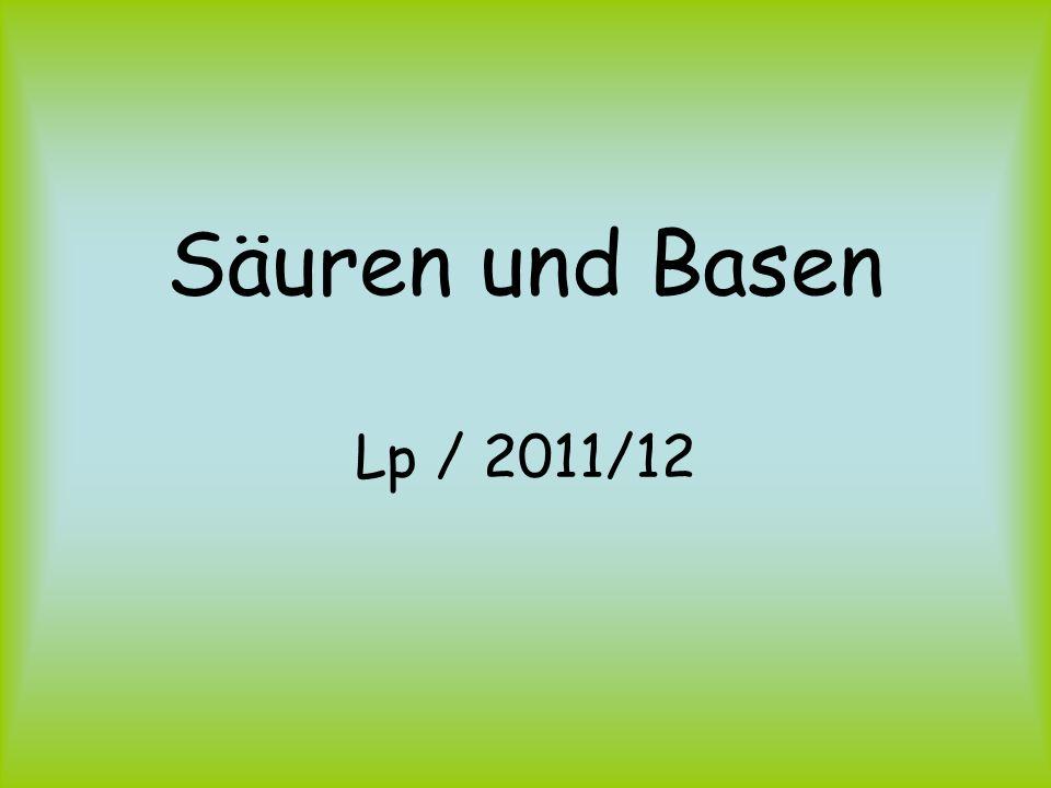 Säuren und Basen Lp / 2011/12