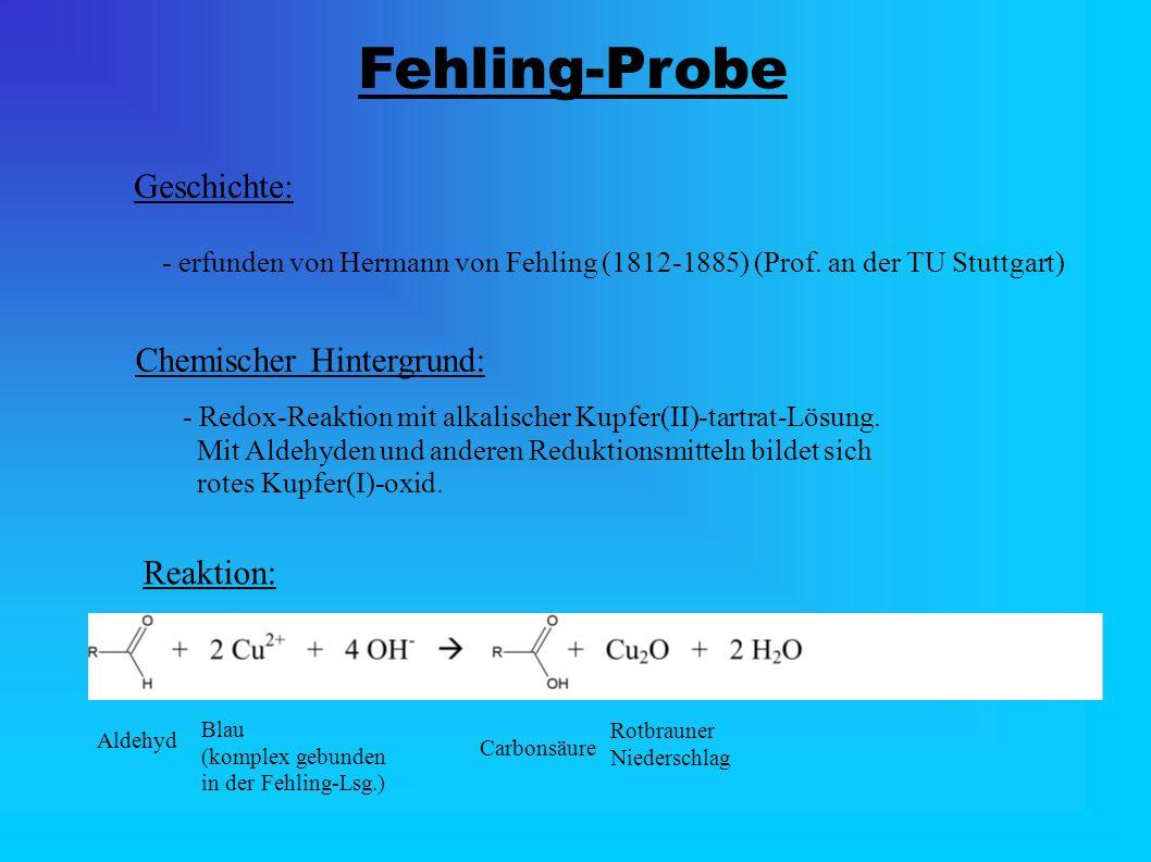 Fehling-Probe Geschichte: Chemischer Hintergrund: Reaktion: