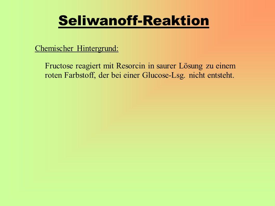Seliwanoff-Reaktion Chemischer Hintergrund: