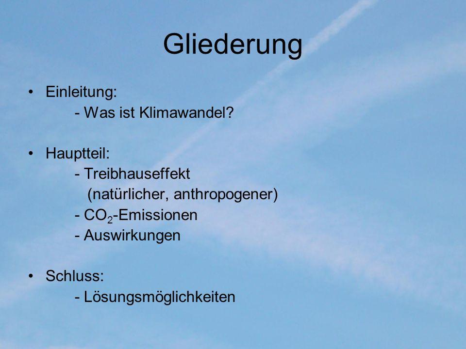 Gliederung Einleitung: - Was ist Klimawandel Hauptteil: