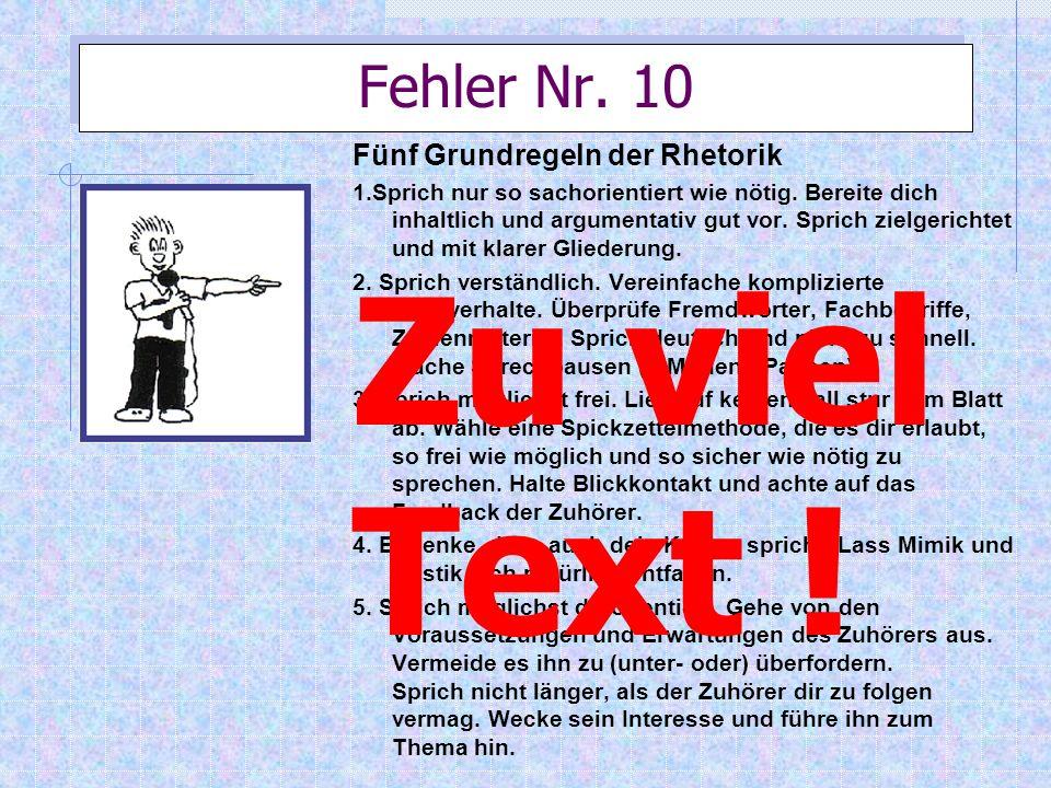 Zu viel Text ! Fehler Nr. 10 Fünf Grundregeln der Rhetorik