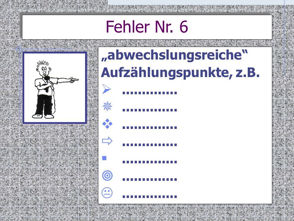 """Fehler Nr. 6 """"abwechslungsreiche Aufzählungspunkte, z.B."""