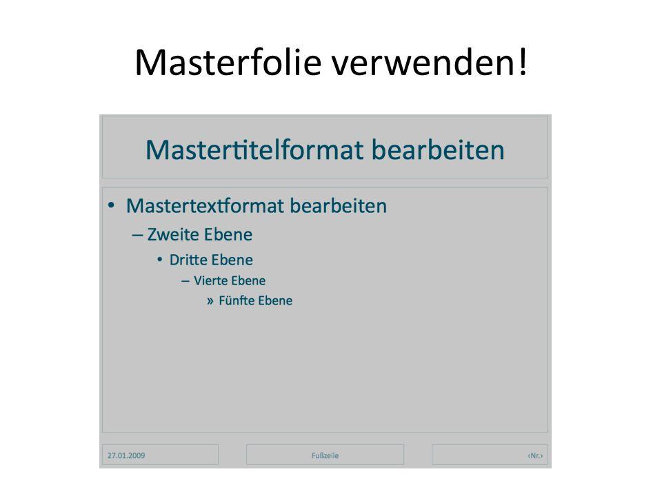 Masterfolie verwenden!