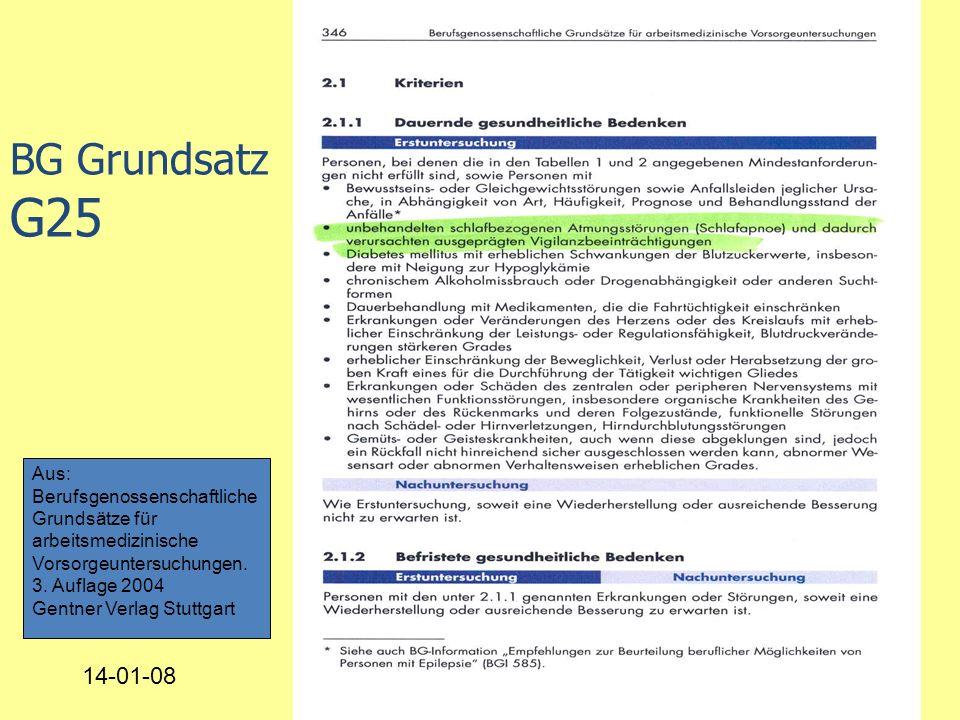 BG Grundsatz G25 Aus: Berufsgenossenschaftliche Grundsätze für arbeitsmedizinische Vorsorgeuntersuchungen.