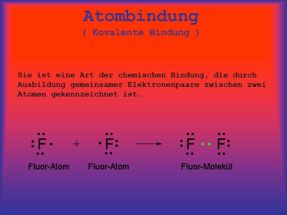 Atombindung ( Kovalente Bindung )