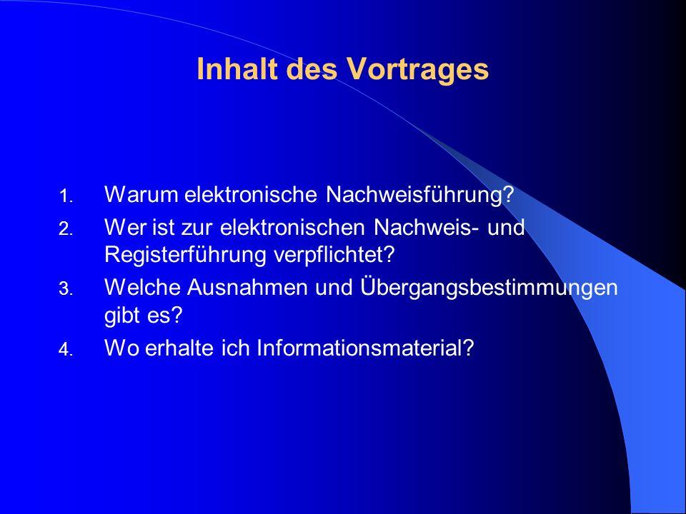 Inhalt des Vortrages Warum elektronische Nachweisführung