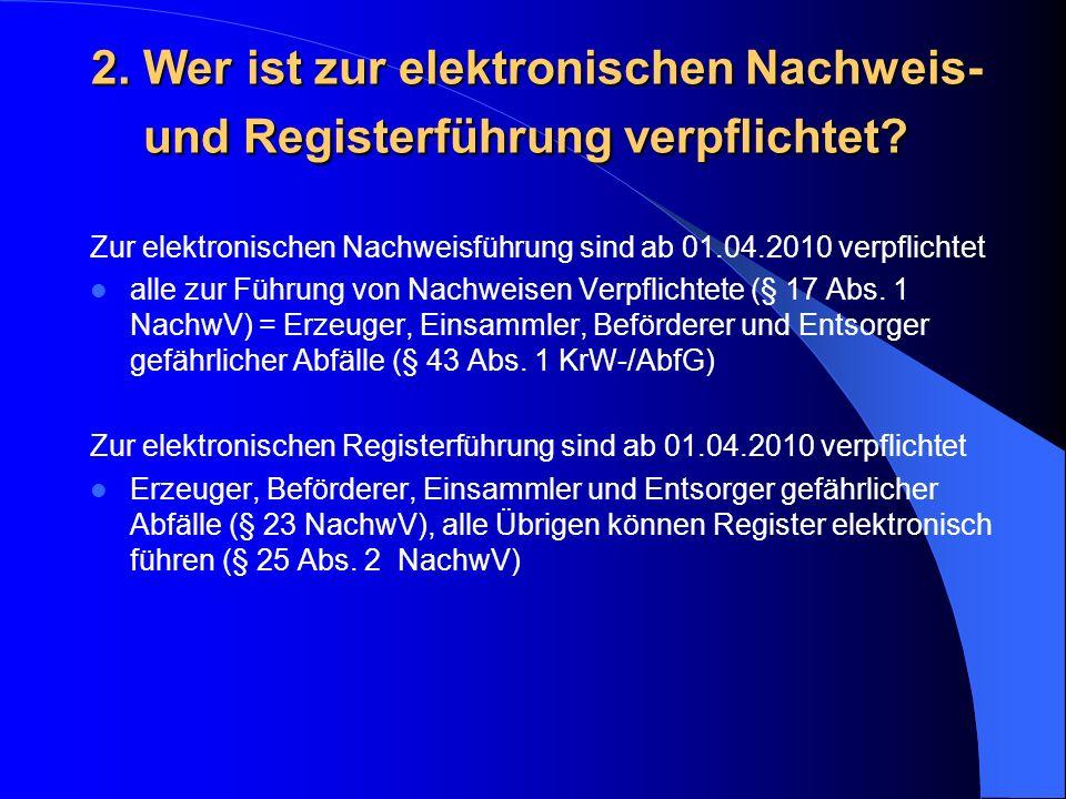 2. Wer ist zur elektronischen Nachweis- und Registerführung verpflichtet