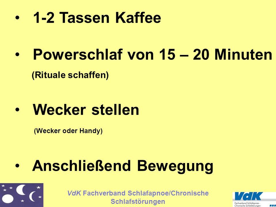 1-2 Tassen Kaffee Powerschlaf von 15 – 20 Minuten (Rituale schaffen) Wecker stellen (Wecker oder Handy)