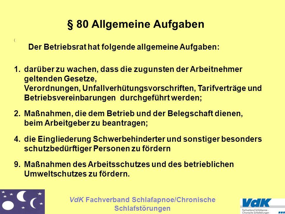 § 80 Allgemeine Aufgaben ( Der Betriebsrat hat folgende allgemeine Aufgaben: