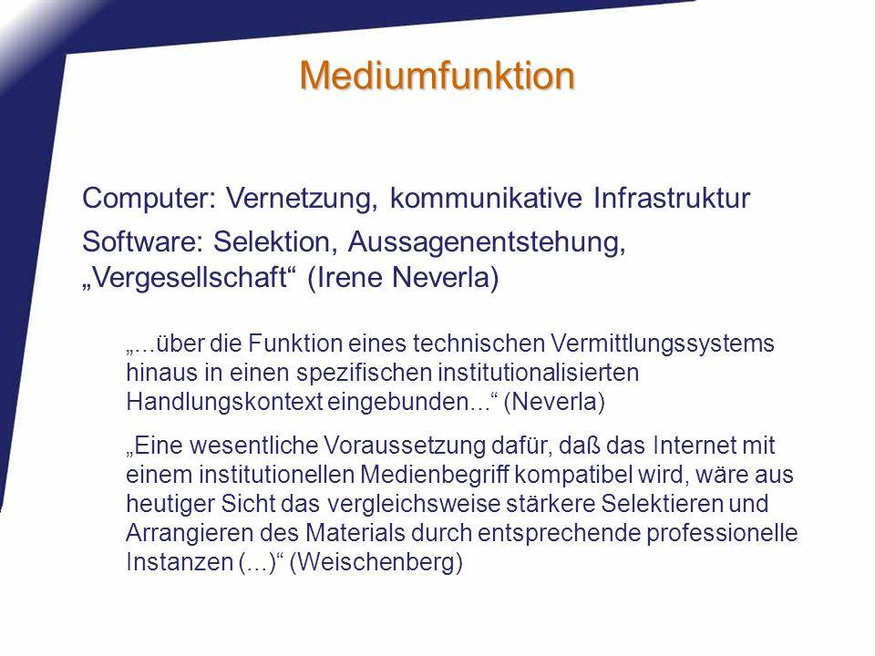 Mediumfunktion Computer: Vernetzung, kommunikative Infrastruktur