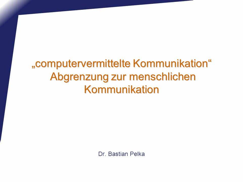 """""""computervermittelte Kommunikation Abgrenzung zur menschlichen Kommunikation"""