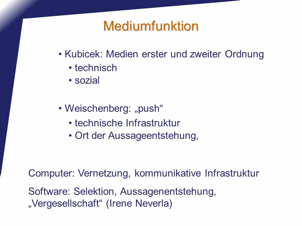 Mediumfunktion Kubicek: Medien erster und zweiter Ordnung technisch