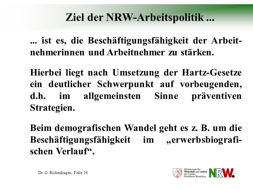 Ziel der NRW-Arbeitspolitik ...