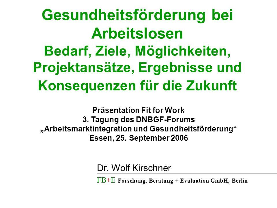 Gesundheitsförderung bei Arbeitslosen Bedarf, Ziele, Möglichkeiten, Projektansätze, Ergebnisse und Konsequenzen für die Zukunft