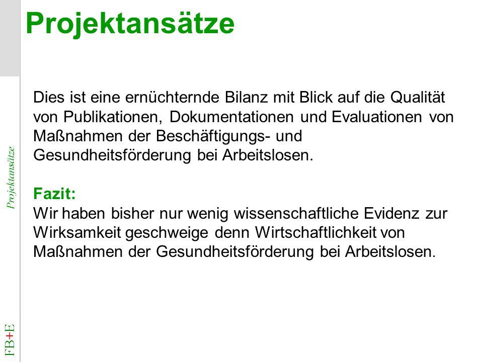 Projektansätze Dies ist eine ernüchternde Bilanz mit Blick auf die Qualität. von Publikationen, Dokumentationen und Evaluationen von.