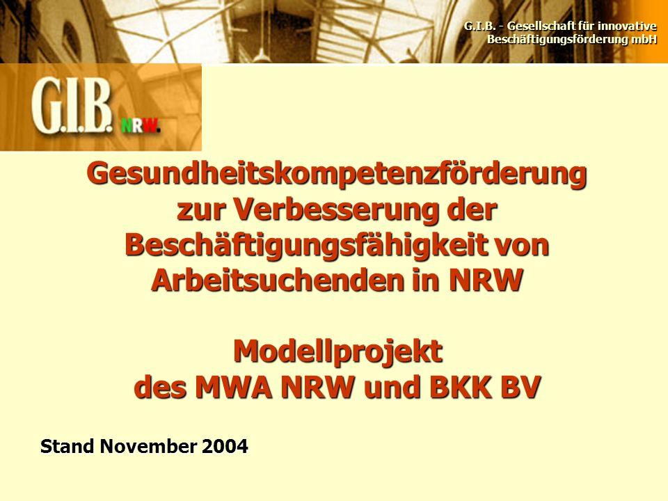 Gesundheitskompetenzförderung zur Verbesserung der Beschäftigungsfähigkeit von Arbeitsuchenden in NRW Modellprojekt des MWA NRW und BKK BV