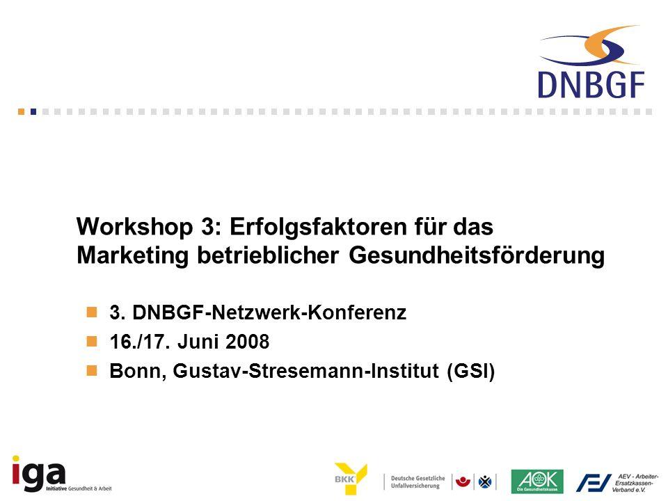 Workshop 3: Erfolgsfaktoren für das Marketing betrieblicher Gesundheitsförderung