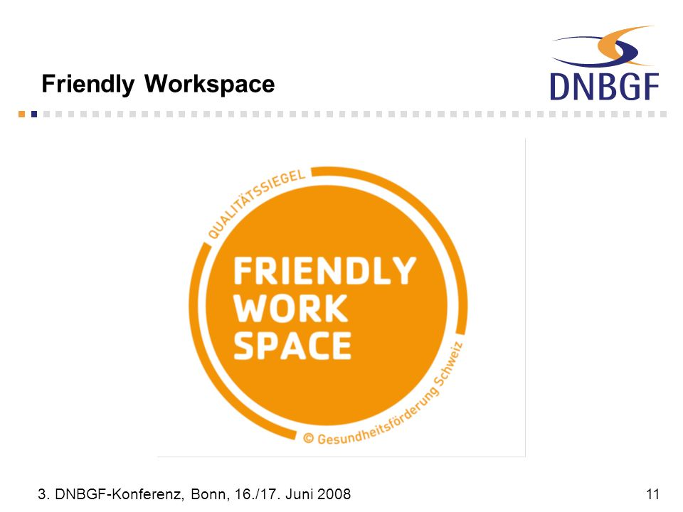 Friendly Workspace 3. DNBGF-Konferenz, Bonn, 16./17. Juni 2008