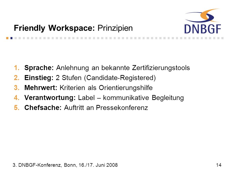 Friendly Workspace: Prinzipien
