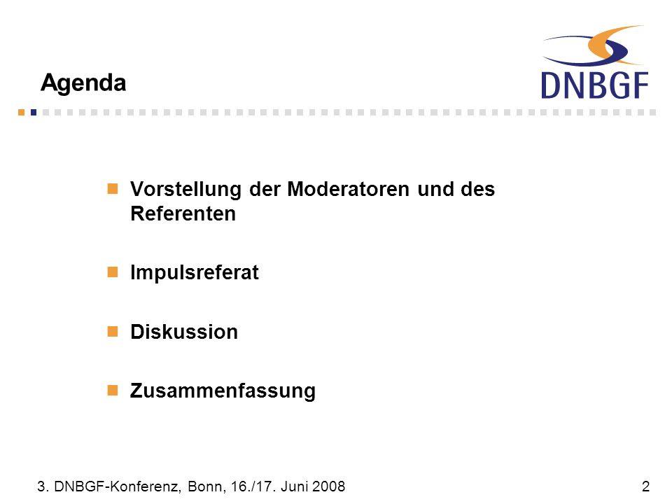 Agenda Vorstellung der Moderatoren und des Referenten Impulsreferat