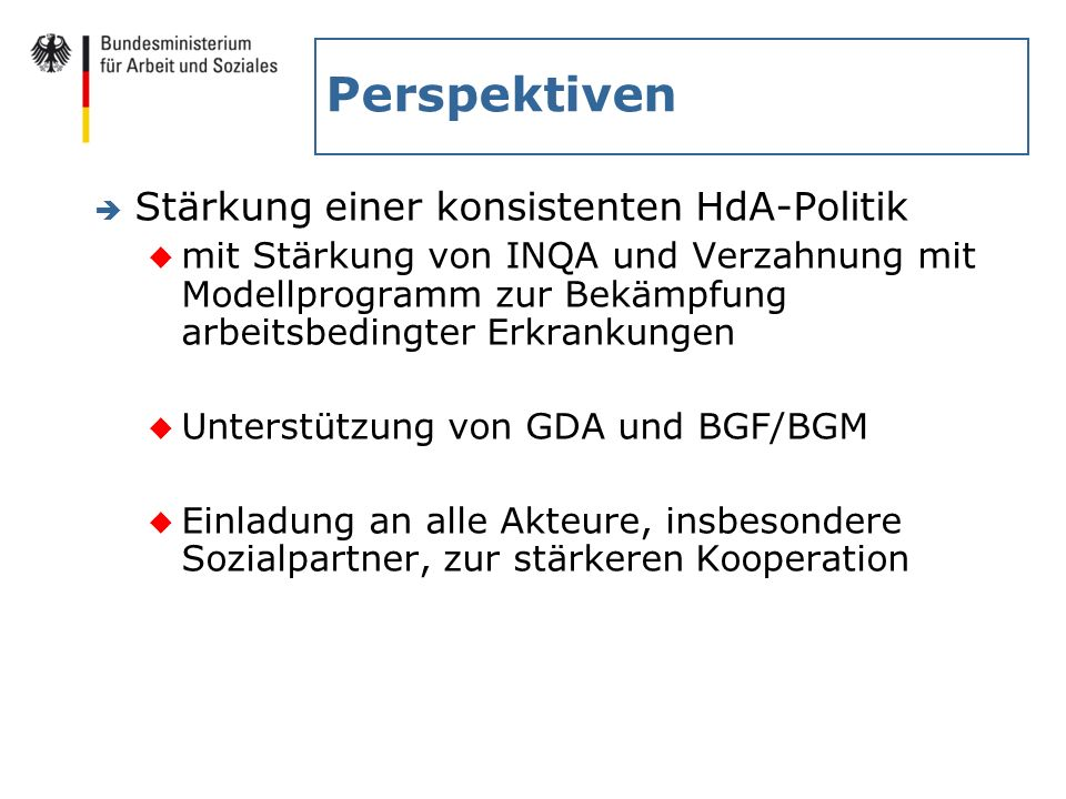 Perspektiven Stärkung einer konsistenten HdA-Politik