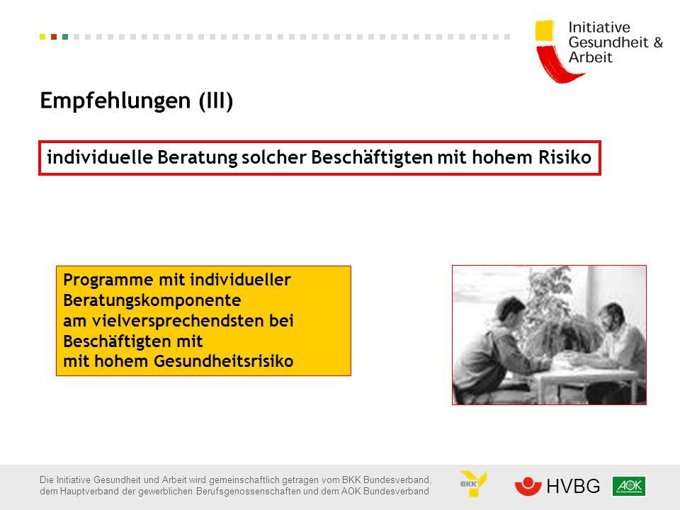 Empfehlungen (III) individuelle Beratung solcher Beschäftigten mit hohem Risiko. Programme mit individueller Beratungskomponente.
