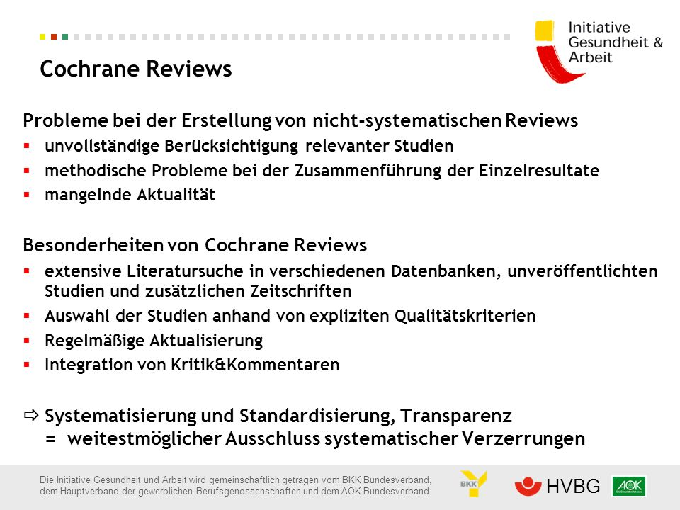 Cochrane Reviews Probleme bei der Erstellung von nicht-systematischen Reviews. unvollständige Berücksichtigung relevanter Studien.