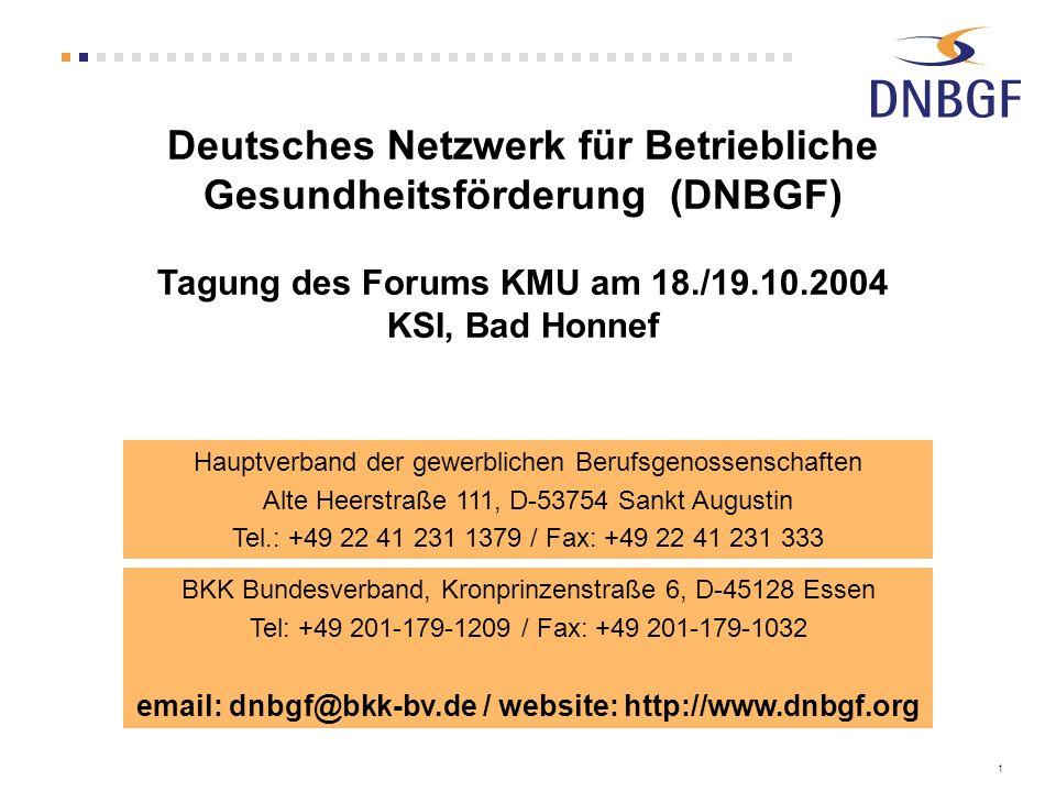 Deutsches Netzwerk für Betriebliche Gesundheitsförderung (DNBGF) Tagung des Forums KMU am 18./19.10.2004