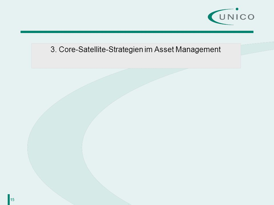 3. Core-Satellite-Strategien im Asset Management