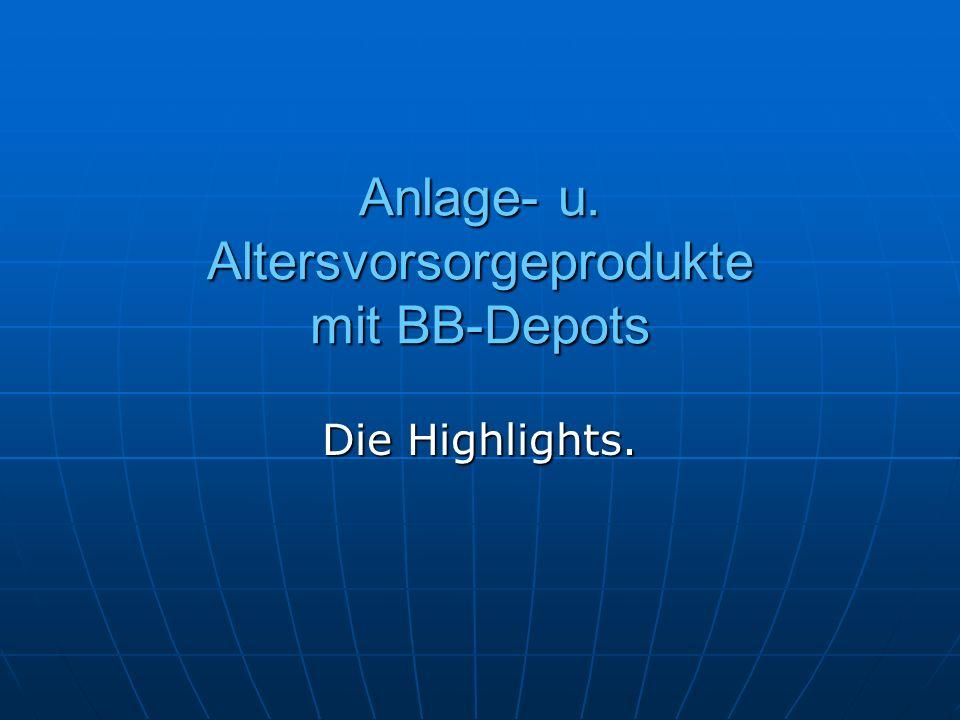 Anlage- u. Altersvorsorgeprodukte mit BB-Depots