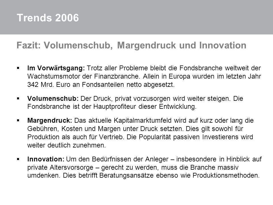 Trends 2006 Fazit: Volumenschub, Margendruck und Innovation