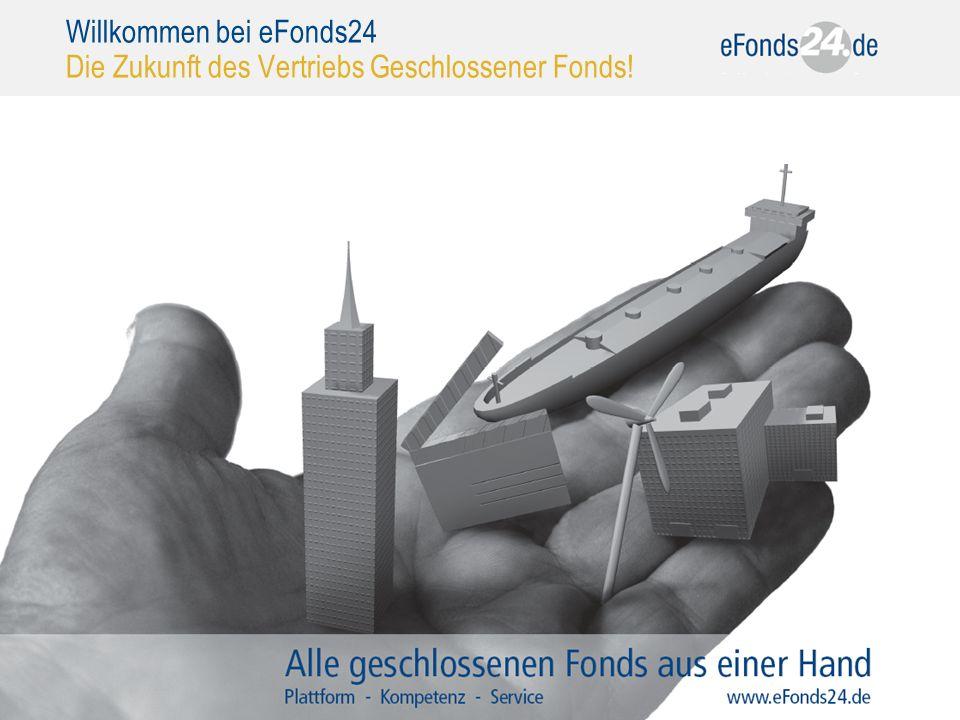 Willkommen bei eFonds24 Die Zukunft des Vertriebs Geschlossener Fonds!
