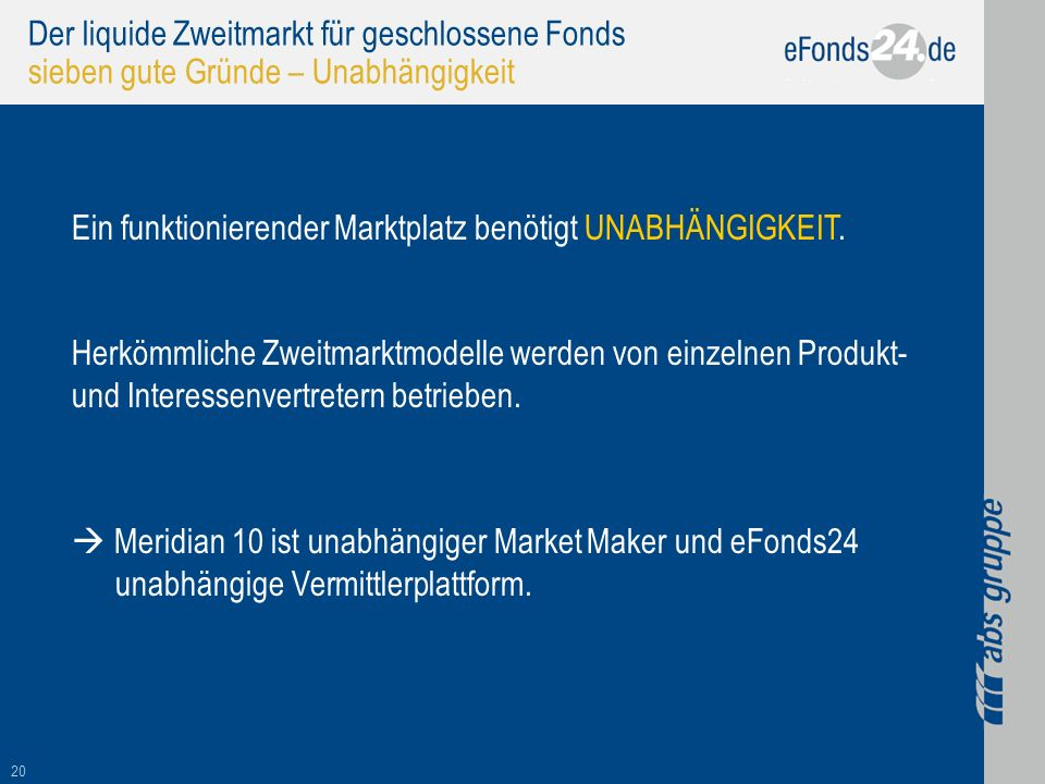 Der liquide Zweitmarkt für geschlossene Fonds sieben gute Gründe – Unabhängigkeit
