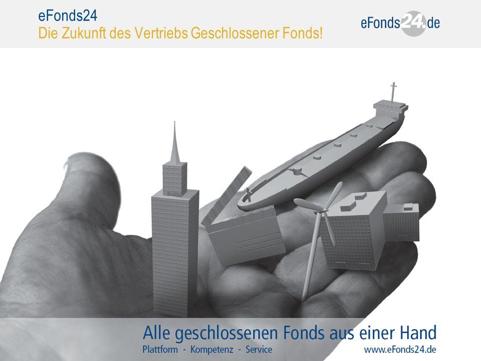 eFonds24 Die Zukunft des Vertriebs Geschlossener Fonds!