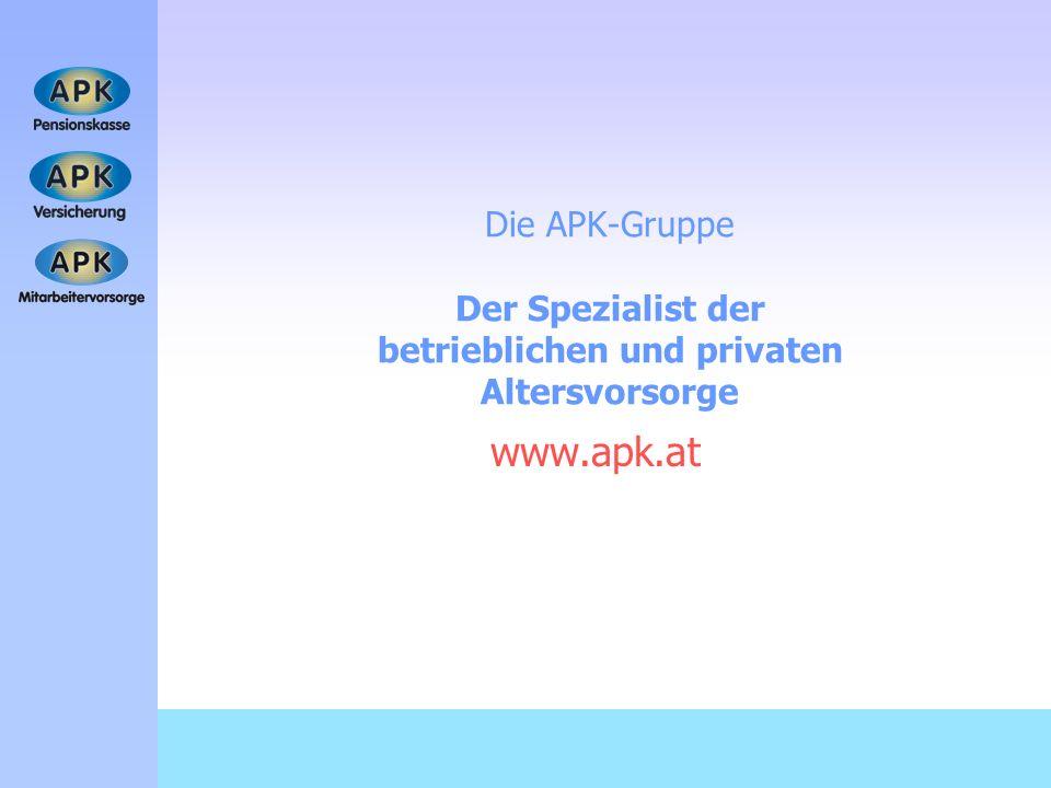 Die APK-Gruppe Der Spezialist der betrieblichen und privaten Altersvorsorge