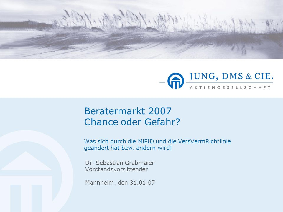 Dr. Sebastian Grabmaier Vorstandsvorsitzender Mannheim, den 31.01.07