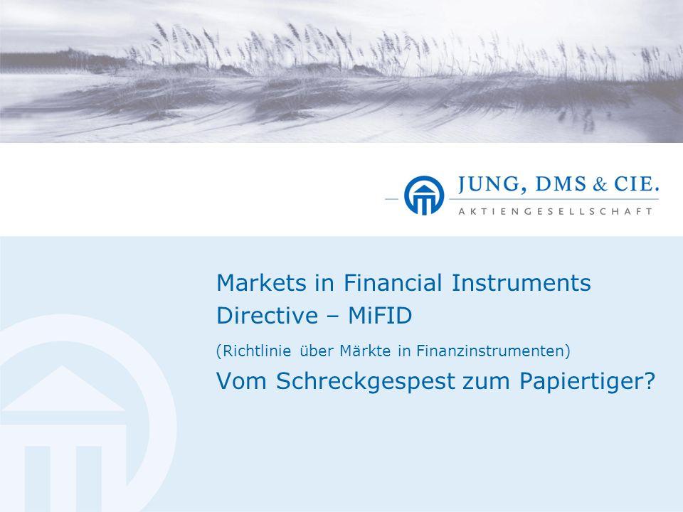 Markets in Financial Instruments Directive – MiFID (Richtlinie über Märkte in Finanzinstrumenten) Vom Schreckgespest zum Papiertiger