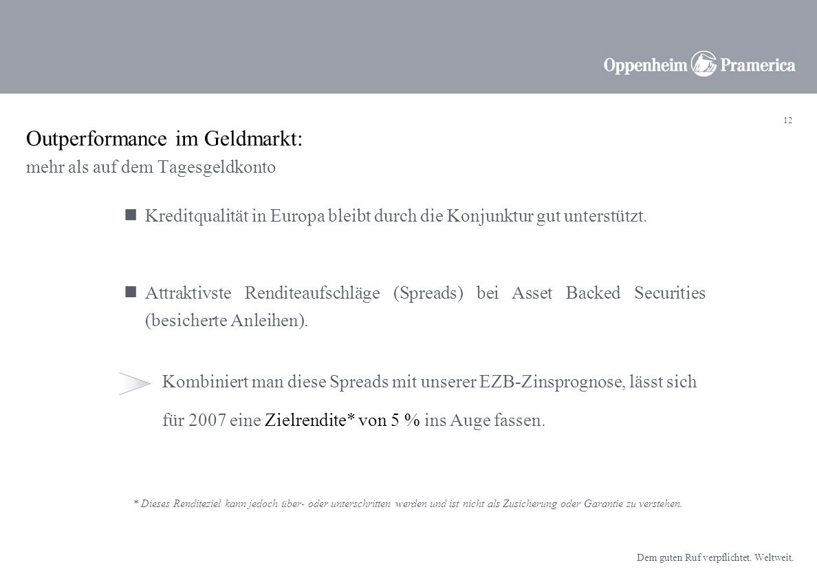 Outperformance im Geldmarkt: