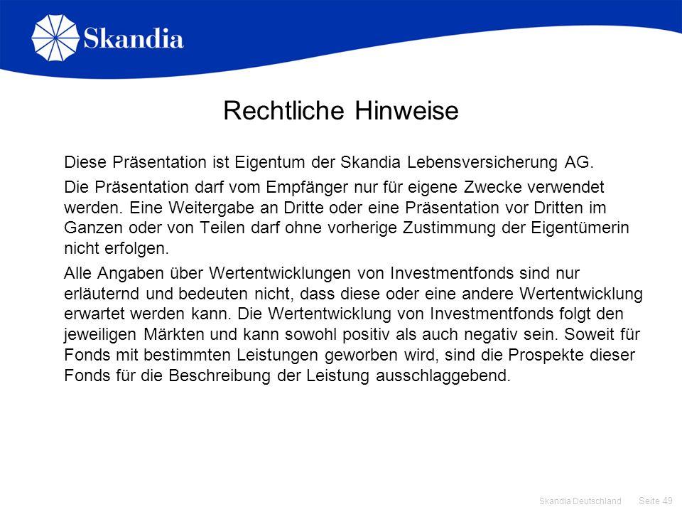 Rechtliche Hinweise Diese Präsentation ist Eigentum der Skandia Lebensversicherung AG.