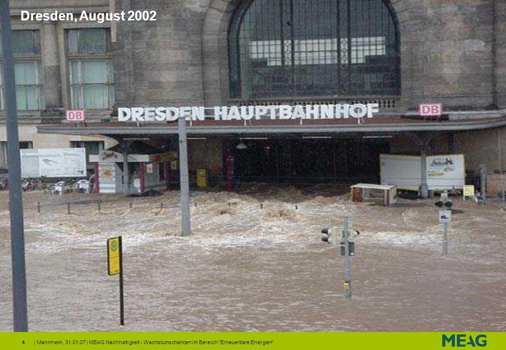 Dresden, August 2002 | Mannheim, 31.01.07 | MEAG Nachhaltigkeit - Wachstumschancen im Bereich Erneuerbare Energien