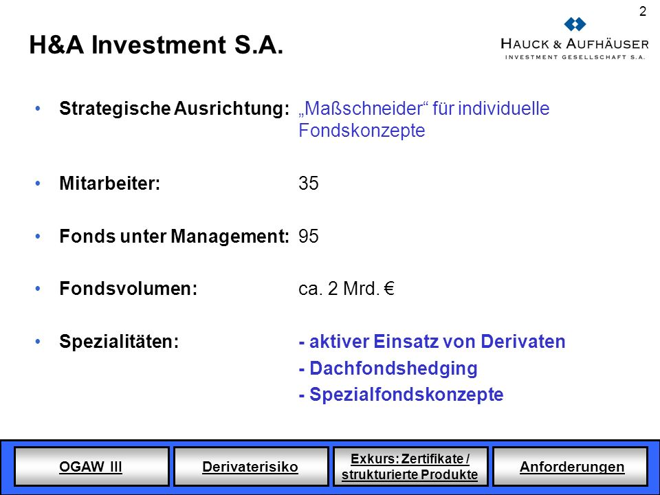 """H&A Investment S.A. Strategische Ausrichtung: """"Maßschneider für individuelle Fondskonzepte. Mitarbeiter: 35."""