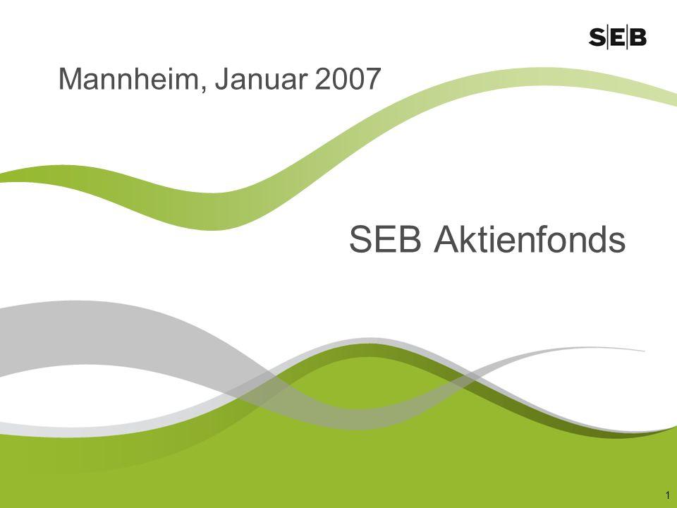 Mannheim, Januar 2007 SEB Aktienfonds