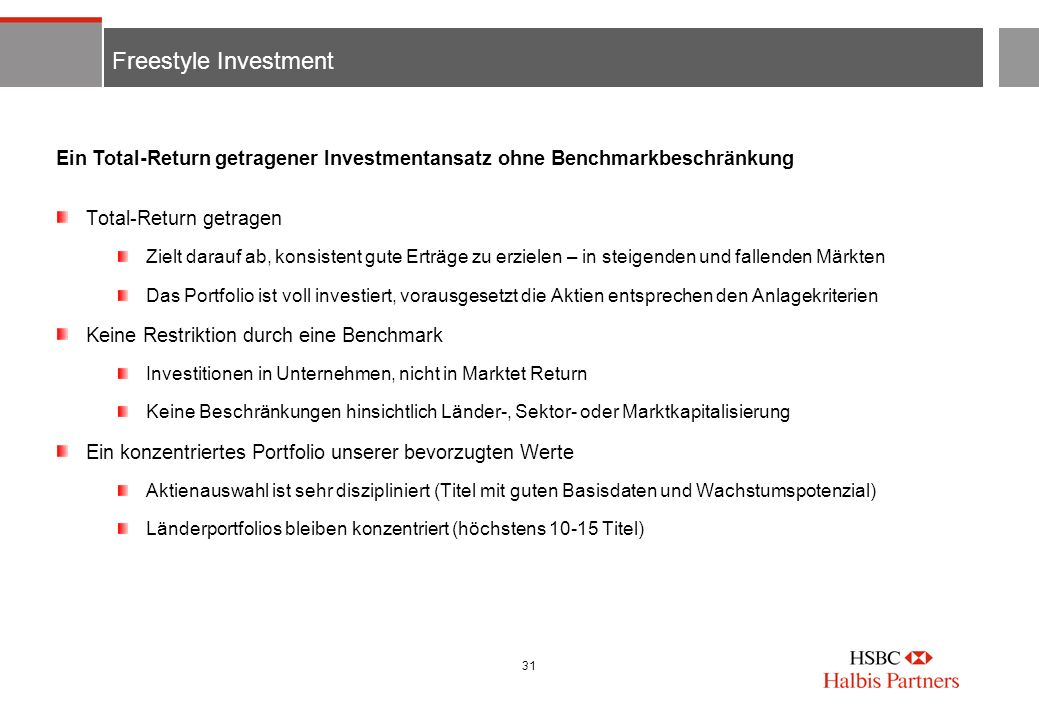 Freestyle Investment Ein Total-Return getragener Investmentansatz ohne Benchmarkbeschränkung. Total-Return getragen.