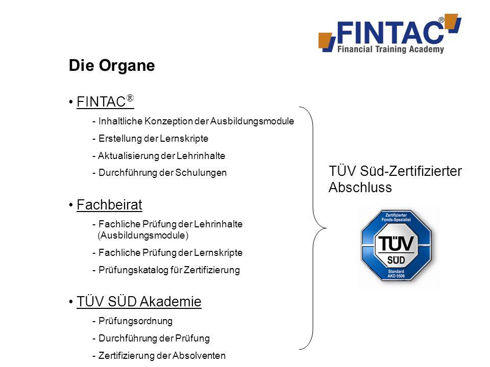 Die Organe FINTAC® Fachbeirat TÜV Süd-Zertifizierter Abschluss